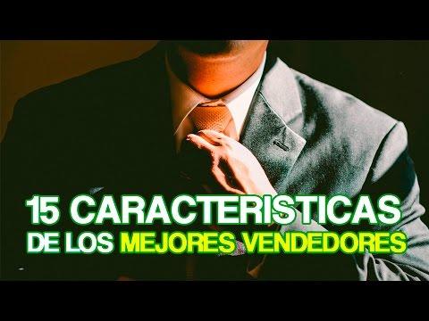 Aprende a VENDER MÁS - Las 15 características de los MEJORES VENDEDORES DEL MUNDO!!!