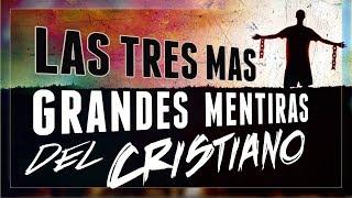 """Las 3 grandes Mentiras del Cristiano mas que el Diablo como: """"Dios no me ama"""" Murmuracion y Lastima"""
