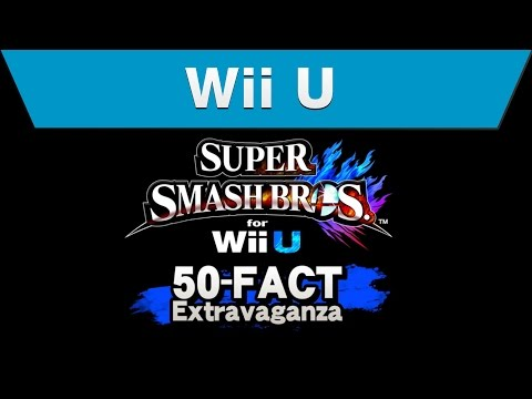 Wii U - Super Smash Bros. for Wii U 50-Fact Extravaganza