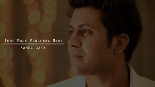 download lagu Tune Muje Pehchana Nahi - Unplugged Cover  Rahul gratis