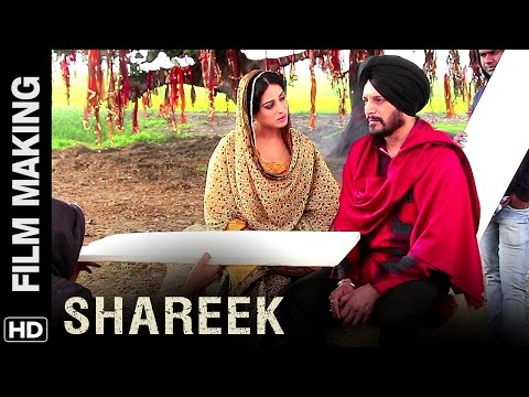 Shareek | Making Of The Film | Jimmy Sheirgill, Mahie Gill, Simar Gill, Kuljinder Sidhu, Oshin Brar