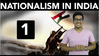 History: Nationalism in India (Part 1)