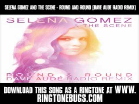 Selena Gomez Lyrics    on Selena Gomez And The Scene   Round And Round  Dave Aude Remix    New