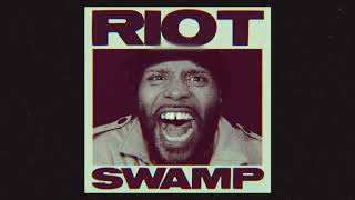Swamp - Riot (Official Audio)