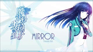 [FULL] Mahouka Koukou no Rettousei ED 2 ?Mirror? Romaji / English