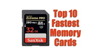 Top 10 Fastest Memory Cards- Yes, these Exist