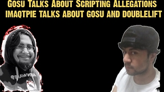 Gosu and Imaqtpie Talks About Script Allegations and Doublelift (High Volume - Fixed)