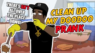 Clean Up My Doodoo Prank - Ownage Pranks