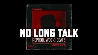Drake - No Long Talk ft. Giggs (Instrumental) (Reprod. Wocki Beats) | More Life