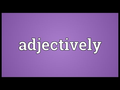 Header of adjectively