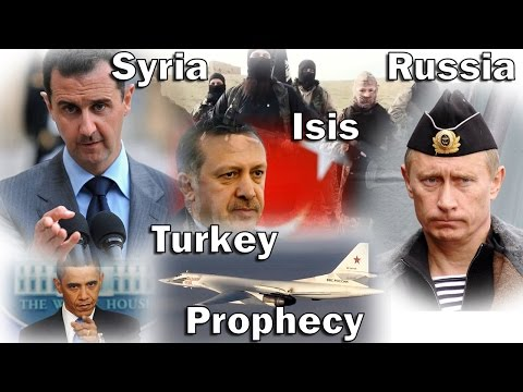 Events In Russia, Syria, Turkey & ISIS - Signs Of the End Times & Christ's Return