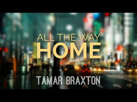 Tamar Braxton - All The Way Home (lyric Video) video