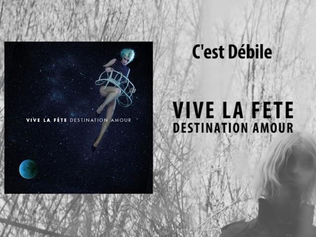 Vive la Fête - Destination Amour - C'est Débile (Official audio)