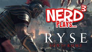 Nerd³ Plays... Ryse: Son of Rome