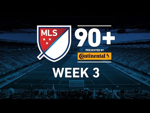 90+ | The Best Highlights from Week 3 of the 2015 MLS Season