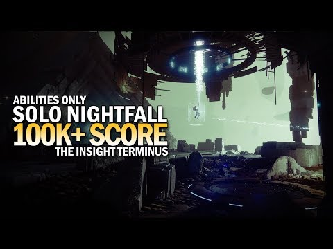 Solo 100,000+ Score Nightfall - The Insight Terminus (Abilities Only) [Destiny 2 Forsaken] thumbnail