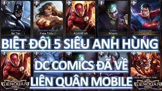 Biệt đội Team 5 siêu anh hùng: The Flash, Superman, Batman, Wonder Woman, The Joker đã về Liên quân