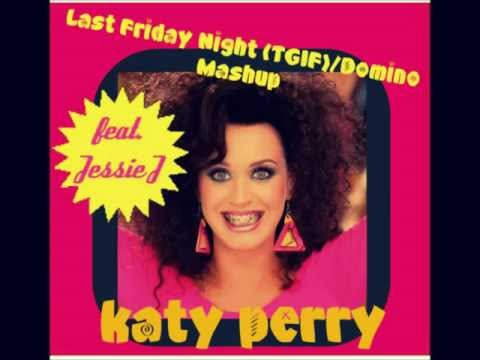 Last Friday Night (tgif) domino Mashup - Katy Perry Feat. Jessie J video