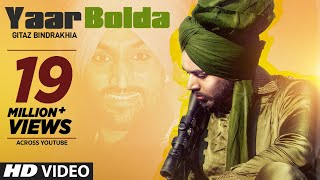 Gitaz Bindrakhia Yaar Bolda Full Song Snappy Rav Hanjra Rupan Bal Latest Punjabi Songs 2019