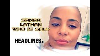 SANAA LATHAN WHO IS SHE? MANY AFFAIRS, SECRETS EXPOSED!!