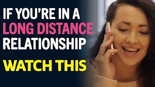 If You're In A Long Distance Relationship, Watch This