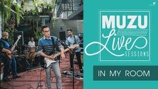 In my room - MUZU [Live Session]