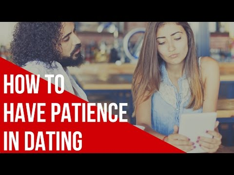 How To Make Dating Easy, Be Patient.m4v