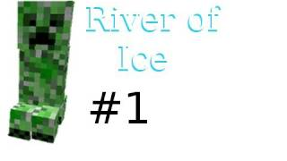 Minecraft - River of Ice Custom Map with ChimneySwift Part 1: Tisn