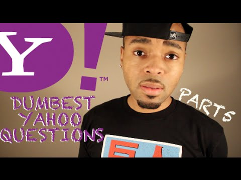 The Dumbest Yahoo Questions [Part 5] - @Fresh