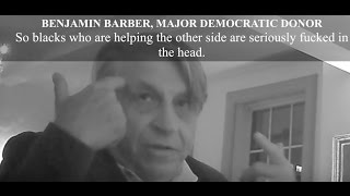 "Benjamin Barber Jew Major Hillary Donor DECLARES ""BLACKS ARE SERIOUSLY FUCKED IN THE HEAD!"""
