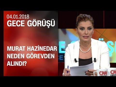 Murat Hazinedar neden görevden alındı? - Gece Görüşü 04.01.2018 Perşembe