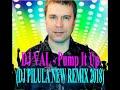 DJ VAL PUMP IT UP DJ PILULA NEW REMIX 2018 mp3