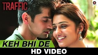 Keh Bhi De - Traffic | Mithoon Feat Benny Dayal,Palak Muchhal, Manoj Bajpayee, Divya Dutta