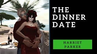 The DINNER Date with Harriet Parker