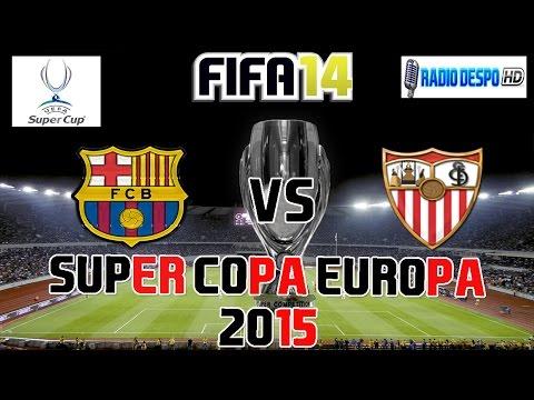 FIFA 14 (PS3) | SuperCopa de Europa de la UEFA 2015 | FC Barcelona VS Sevilla FC | Pretemporada