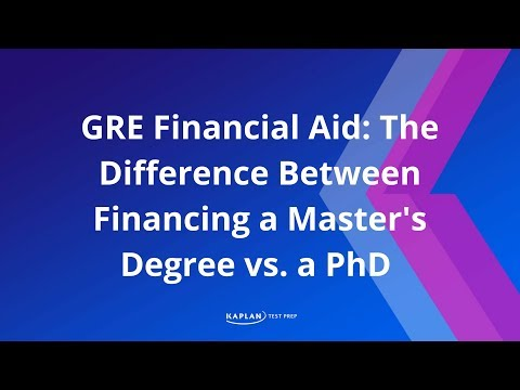 GRE Financial Aid: The Difference Between Financing a Master's Degree vs. a PhD | Kaplan Test Prep