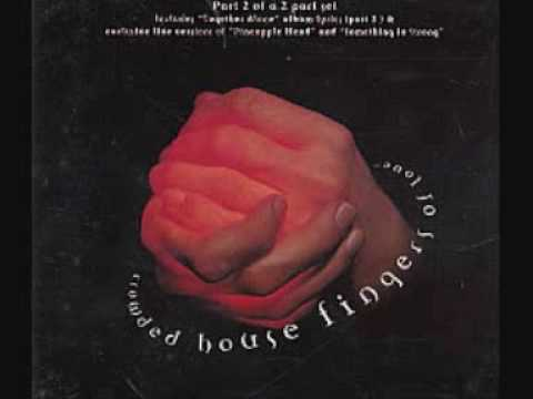 Crowded House - Fingers Of Love