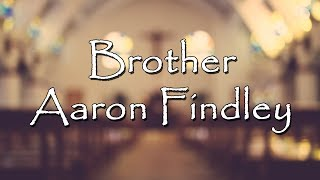 Brother Aaron Findley