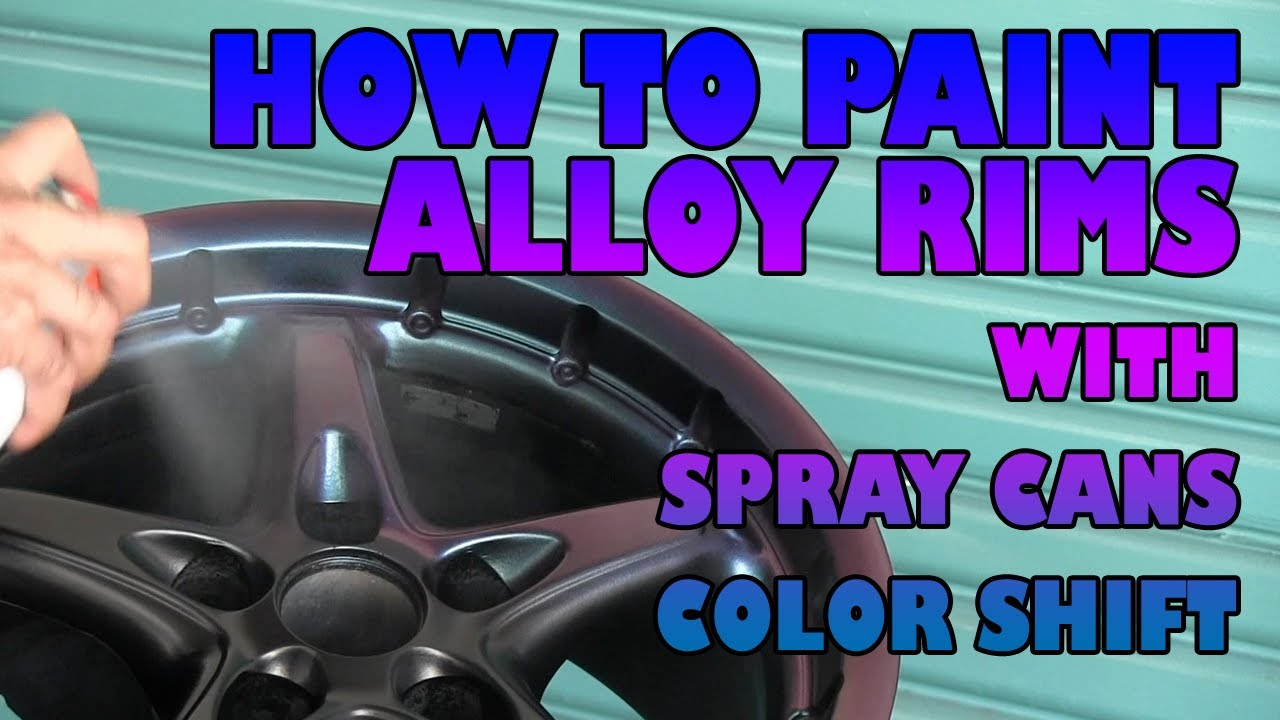 how to paint alloy wheels with spray cans color shift youtube. Black Bedroom Furniture Sets. Home Design Ideas