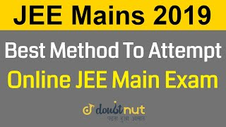 JEE Mains 2019 January || Best Method To Attempt JEE Main Online Paper