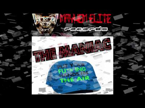 The Maniac Put Your Fucking Hands In The Air Promo Video Mayhem Elite Records 1 video