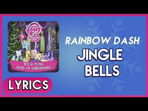 Rainbow Dash - Jingle Bells (Lyrics) - MLP: It's a Pony Kind of Christmas (Album) [HD]