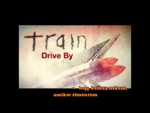 Train - Drive By Magyar Szöveggel video