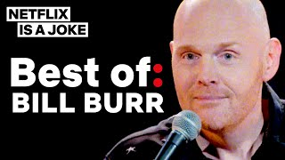 Best Of: Bill Burr | Netflix Is A Joke