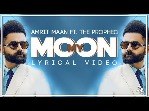 Download Lagu  My Moon | s | Amrit Maan | The PropheC | New Punjabi Song 2019 | Syco TM Mp3 Free