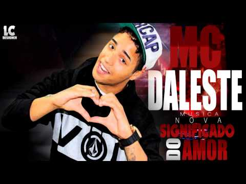 MC DALESTE   SIGNIFICADO DO AMOR ACUSTICA   OFFICIAL 2013)