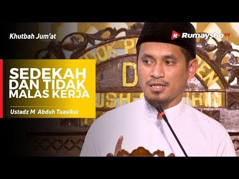 Khutbah Jum'at : Sedekah dan Tidak Malas Kerja - Ustadz M Abduh Tuasikal