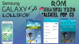 Rom samsung s6 | Huawei y320 & Alcatel pop c3 | review |