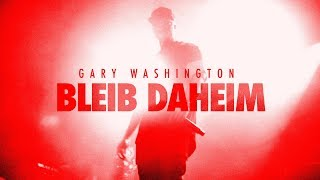 Gary Washington - Bleib Daheim (Official Video)