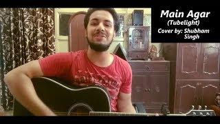 download lagu Main Agar  Atif Aslam  Tubelight  Cover gratis